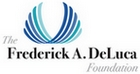 The Frederick A DeLuca Foundation